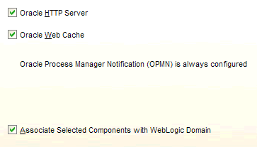 Select to configure instances of Oracle HTTP Server and Oracle Web Cache, also select to associate these components with your weblogic domain